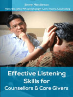 Effective Listening Skills for Counsellors and Care Givers.