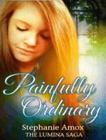 Painfully Ordinary