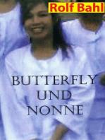 Butterfly und Nonne