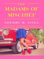 The Madams of Mischief