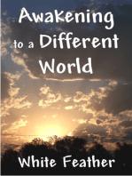 Awakening to a Different World