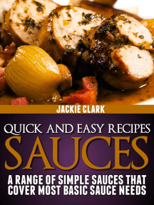 Quick and Easy Recipes: Sauces: A Range of Simple Sauces That Cover Most Basic Sauce Needs