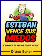 Esteban Vence sus Miedos y conoce al mejor Súper Héroe