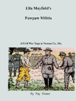 Ella Mayfield's Pawpaw Militia-A Civil War Saga in Vernon County, Mo.