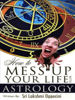 How To Mess Up Your Life With Astrology