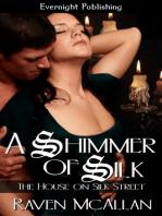A Shimmer of Silk
