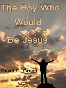 The Boy Who Would Be Jesus