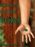 Choices of the Broken