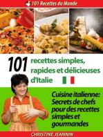 101 Recettes simples, rapides et délicieuses d'Italie [Cuisine italienne
