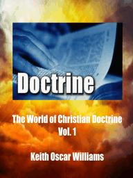 The World of Christian Doctrine, Vol. 1