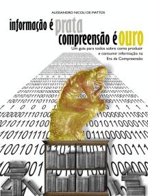 Informação é Prata, Compreensão é Ouro