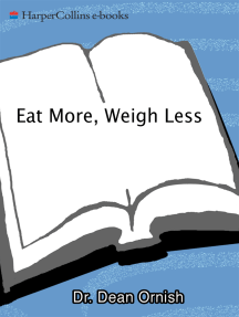 Eat More, Weigh Less: Dr. Dean Ornish's Life Choice Program for Losing Weight Safely While Eating Abundantly