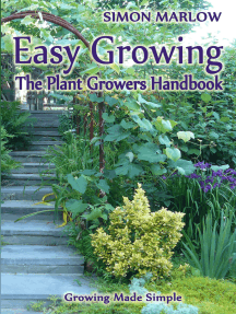 Easy Growing, the Plant Growers Handbook: Growing Made Simple