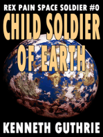 Child Soldier of Earth (Rex Pain Space Soldier #0)