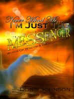 Never Mind Me... I'm Just The MESSENGER.