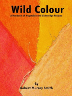 Wild Colour A Handbook of Vegetable and Lichen Dye Recipes