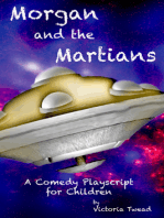 Morgan and the Martians ~ A comedy playscript for children