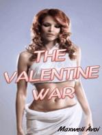 The Valentine War