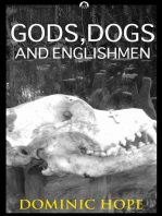 Gods, Dogs and Englishmen