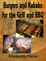 Burgers and Kebabs for the Grill and BBQ