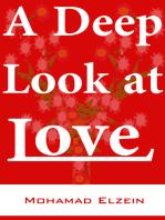 A Deep Look At Love
