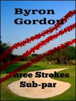 Three Strokes Subpar