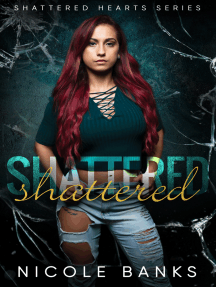 Shattered (Shattered Hearts Series)