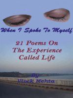 When I Spoke To Myself ; 21 Poems On The Experience Called Life