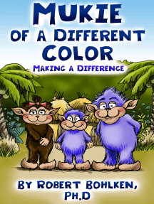 Mukie of a Different Color: Making a Difference