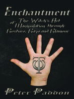 Enchantment: The Witch's Art of Manipulation through Gesture, Gaze and Glamour