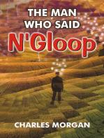 The Man Who Said N'Gloop