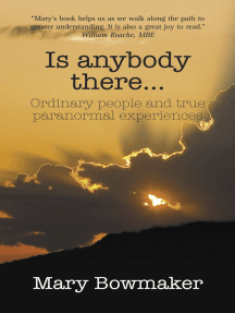 Is Anybody There...Ordinary People and True Paranormal Experiences