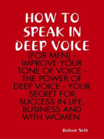 How to Speak In Deep Voice (for Men) - Improve Your Tone of Voice - the Power of Deep Voice - Your Secret for Success In Life, Business and With Women