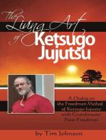 The Living Art of Ketsugo Jujutsu