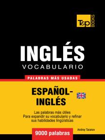 Vocabulario Español-Inglés Británico: 9000 Palabras Más Usadas