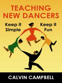 Teaching New Dancers: Keep it Simple Keep it Fun