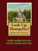 Look Up, Montpelier! A Walking Tour of Montpelier, Vermont