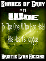 #11 Shades of Gray- Woe To The One Who Has Held His Heart's Tongue