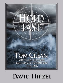 Hold Fast: Tom Crean with Shackleton 1913-1916