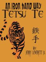 An Iron Hand Way: TetsuTe