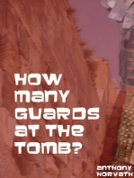 How Many Guards at the Tomb?