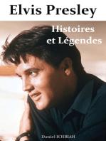 Elvis Presley, Histoires et Légendes