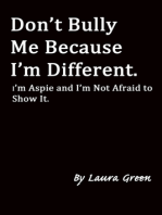 Don't Bully Me Because I'm Different. I'm Aspie and I'm Not Afraid to Show It.