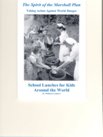 The Spirit of the Marshall Plan: Taking Action Against World Hunger, School Lunches for Kids Around the World