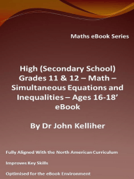 High (Secondary School) Grades 11 & 12 - Math – Simultaneous Equations and Inequalities – Ages 16-18' eBook