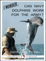 I Wonder... Can Navy Dolphins Work For The Army?