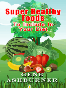 Super Healthy Foods To Include In Your Diet