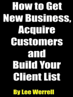 How to Get New Business, Acquire Customers and Build Your Client List