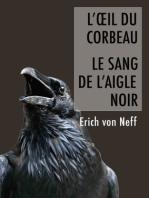 L'Oeil du corbeau et le sang de l'aigle