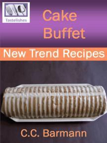 Tastelishes Cake Buffet: New Trend Recipes